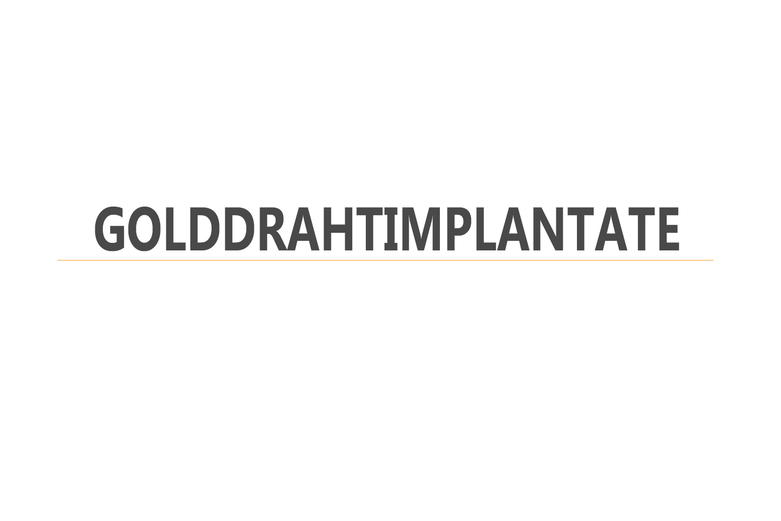 Tierarztpraxis Nussdorf Golddrahtimplantate
